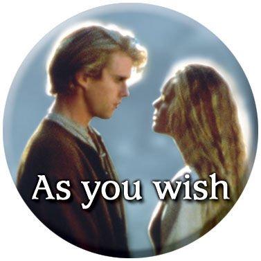 Princess Bride As You Wish Button 81338