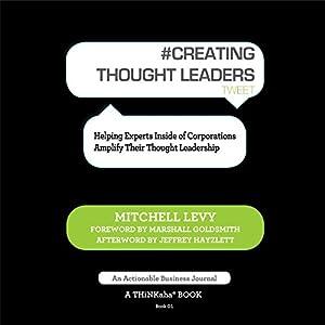 Creating Thought Leaders, Tweet Book 1 Audiobook
