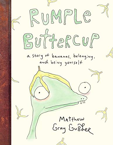 Rumple Buttercup A Story of Bananas, Belonging, and Being Yourself [Gubler, Matthew Gray] (Tapa Dura)