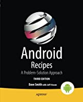 Android Recipes: A Problem-Solution Approach, 3rd Edition