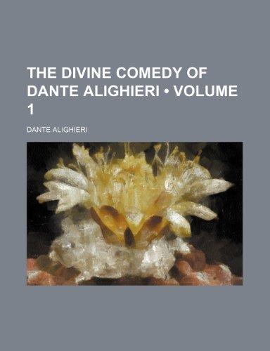 The Divine Comedy of Dante Alighieri (Volume 1)