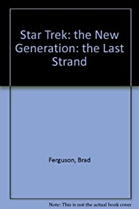 Star Trek: The Next Generation: The Last Stand by Brad Ferguson