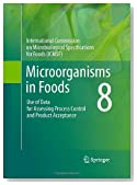 Microorganisms in Foods 8: Use of Data for Assessing Process Control and Product Acceptance (Intl Commission on Microbiological Specifications for Foods)