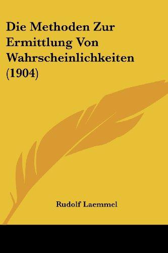 Die Methoden Zur Ermittlung Von Wahrscheinlichkeiten (1904)