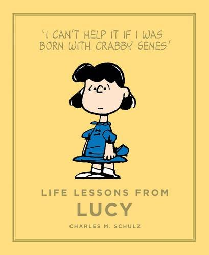 life-lessons-from-lucy-i-canzt-help-it-if-i-was-born-with-crabby-genes-peanuts-guide-to-life