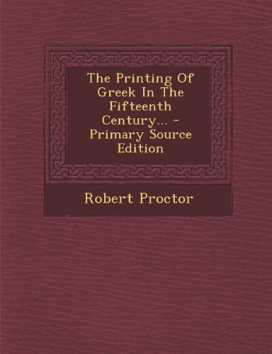 The Printing of Greek in the Fifteenth Century...
