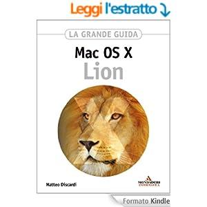 MAC OS X Lion La grande guida (Sistemi operativi)