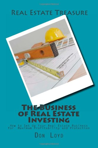 The Business of Real Estate Investing: How to