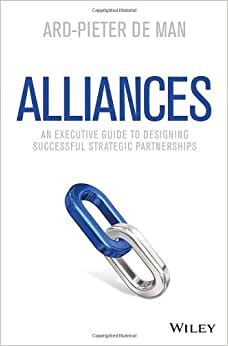 Alliances: An Executive Guide To Designing Successful Strategic Partnerships
