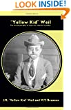 """Yellow Kid"" Weil: The Autobiography of America's Master Swindler (Nabat)"
