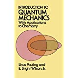 Introduction to Quantum Mechanics with Applications to Chemistry (Dover Books on Physics) ~ Linus Carl Pauling