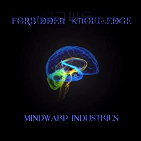 Forbidden Knowledge - Mindwarp Industries
