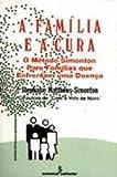 img - for A Fam lia E A Cura. O M todo Simonton Para Fam lias Que Enfrentam Uma Doen a (Em Portuguese do Brasil) book / textbook / text book