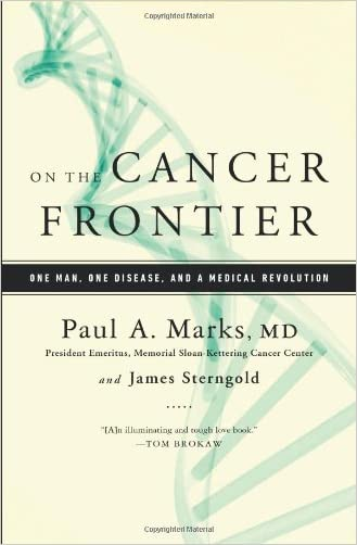 On the Cancer Frontier: One Man, One Disease, and a Medical Revolution