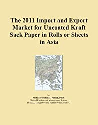 The 2011 Import and Export Market for Uncoated Kraft Sack Paper in Rolls or Sheets in Asia
