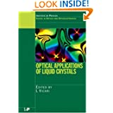 Optical Applications of Liquid Crystals (Series in Optics and Optoelectronics)