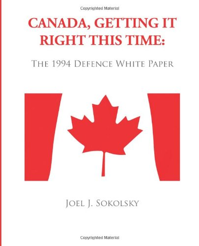 Canada, Getting it Right This Time:  The 1994 Defence White Paper