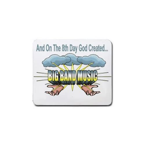And On The 8th Day God Created BIG BAND MUSIC Mousepad