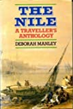 The Nile: A Traveller's Anthology (0304340626) by Deborah Manley