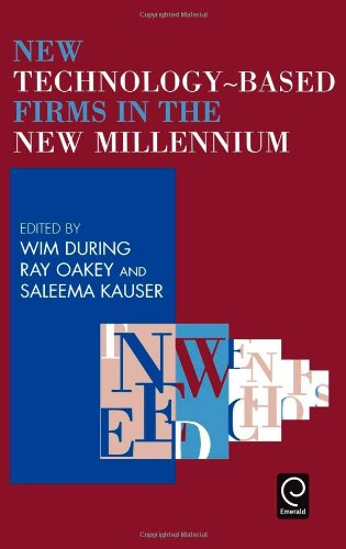 New Technology Based Firms in the New Millennium (New Technology-Based Firms)