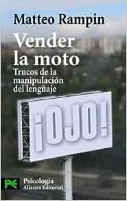 Vender la moto / Sell the Bike: Trucos De La Manipulacion Del Lenguaje