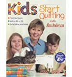 img - for Kids Start Quilting with Alex Anderson (Paperback) - Common book / textbook / text book