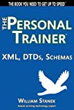 XML, DTDs, Schemas: The Personal Trainer (The Personal Trainer for Technology) (English Edition)