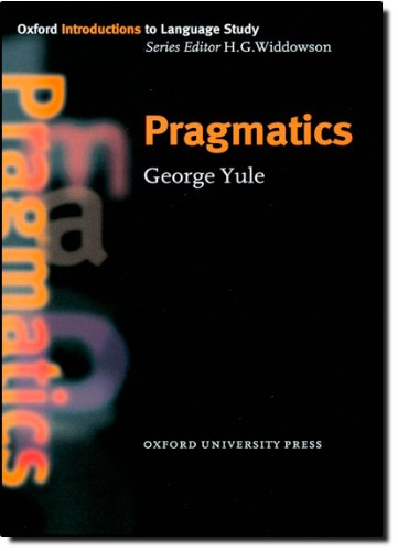 Pragmatics (Oxford Introduction to Language Study Series)