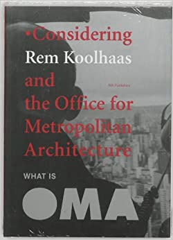 rem koolhaas / oma essays in architecture