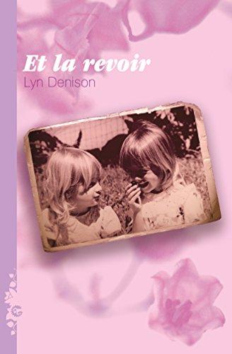 Lyn Denison - Et la revoir... (French Edition)