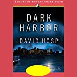Dark Harbor (       UNABRIDGED) by David Hosp Narrated by George Guidall