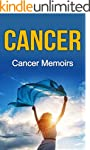 Cancer: Cancer Memoirs: My Miraculous...