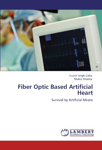 Fiber Optic Based Artificial Heart: Survival by Artificial Means
