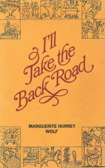 I'll take the back road, Marguerite Hurrey Wolf
