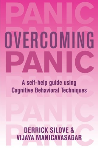 Overcoming Panic and Agoraphobia: A Self-Help Guide Using Cognitive Behavioral Techniques