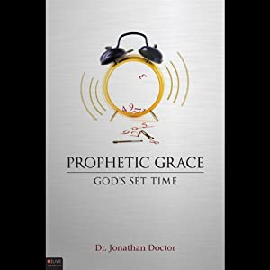 Prophetic Grace: God's Set Time | [Jonathan Doctor]