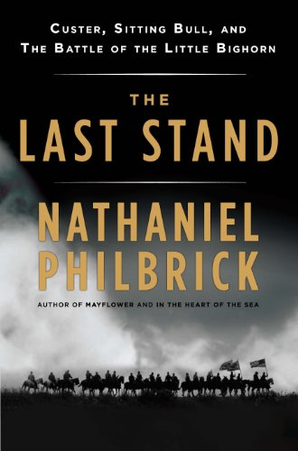 Nathaniel Philbrick - The Last Stand