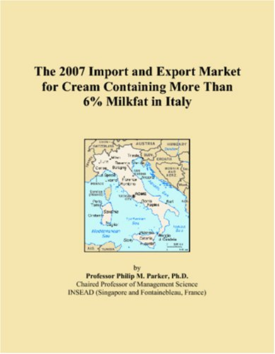 The 2007 Import and Export Market for Cream Containing More Than 6% Milkfat in Italy