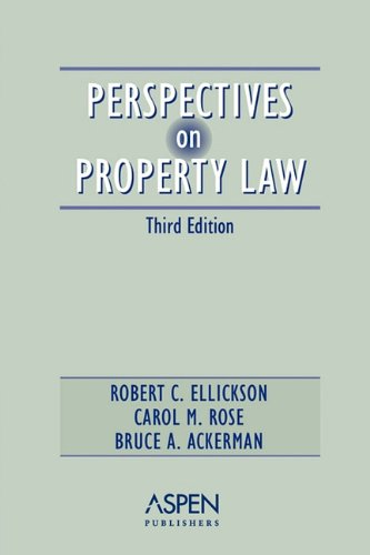 Perspectives On Property Law,  Third Edition (Perspectives on Law Reader Series)
