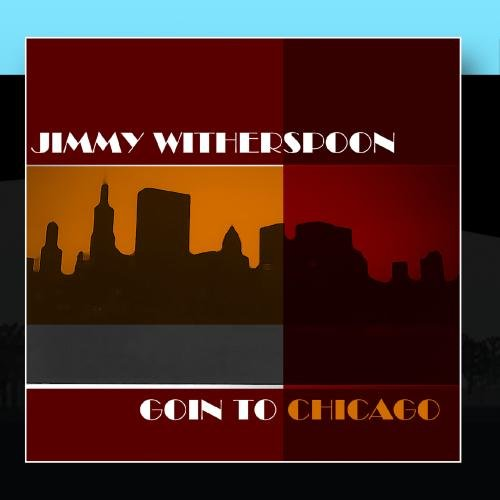 Goin' To Chicago by Jimmy Witherspoon