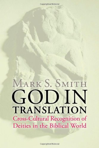 God in Translation: Deities in Cross-Cultural Discourse in the Biblical World