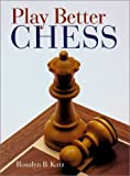 img - for By Rosalyn B Katz Play Better Chess [Hardcover] book / textbook / text book