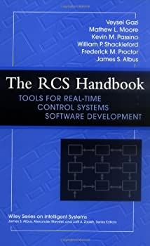 the rcs handbook: tools for real-time control systems software development (wiley series on intelligent systems) - veysel gazi. mathew l. moore. kevin m. passino and william p. shackleford