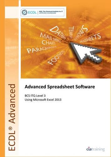 ECDL Advanced Spreadsheet Software Using Excel 2013 (BCS ITQ Level 3)