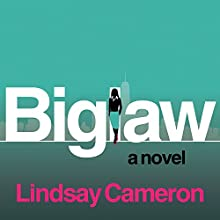 BIGLAW: A Novel Audiobook by Lindsay Cameron Narrated by Dara Rosenberg