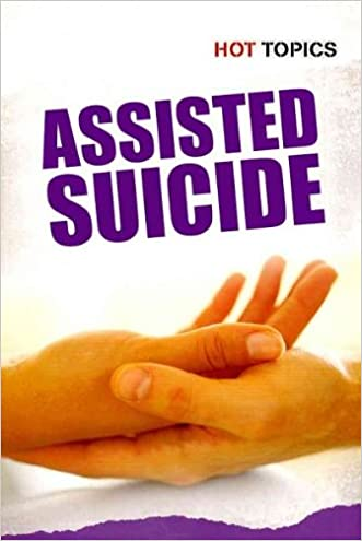 Assisted Suicide (Hot Topics)