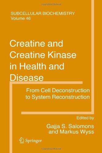 Creatine And Creatine Kinase In Health And Disease (Subcellular Biochemistry)