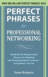 Perfect Phrases for Professional Networking: Hundreds of Ready-to-Use Phrases for Meeting and Keeping Helpful Contacts  Everywhere You Go (Perfect Phrases Series)
