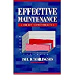 img - for Effective maintenance: The key to profitability : a managers guide to effective industrial maintenance management (Mechanical Engineering (Marcel Dekker Hardcover)) book / textbook / text book