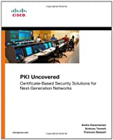 PKI Uncovered: Certificate-Based Security Solutions for Next-Generation Networks ebook download